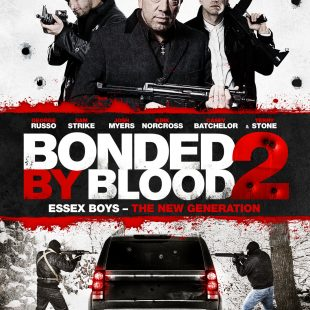 BONDED BY BLOOD 2, Releases on EST 15th Mary, and DVD, Blu-ray and TVOD 22nd May 2017