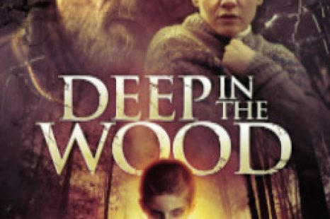 The terrifying DEEP IN THE WOOD set for June release