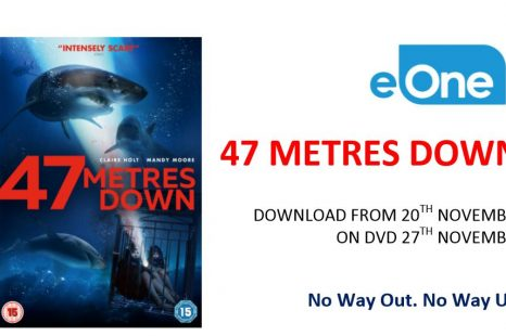 47 METRES DOWN – New Thriller Out On DVD 27th November