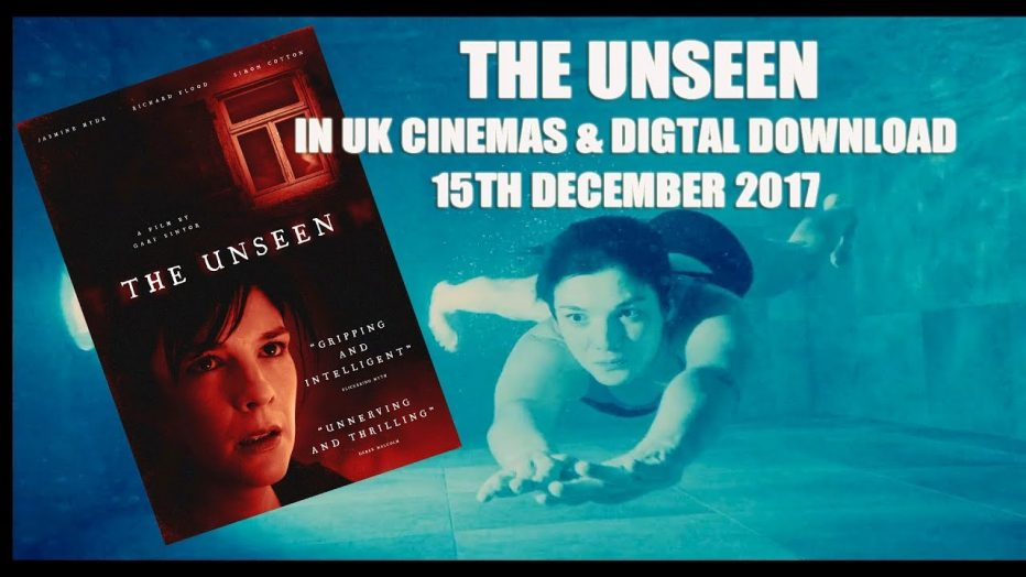 Psychological Thriller THE UNSEEN In UK Cinemas 15th December