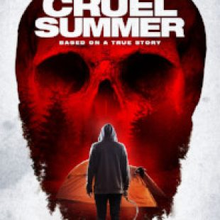 """""""Harrowing"""" thriller CRUEL SUMMER comes home this February"""