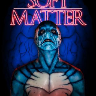"""Shape of Water swimming in electrified horror"" ""SOFT MATTER"" – out this May from Wild Eye Releasing"