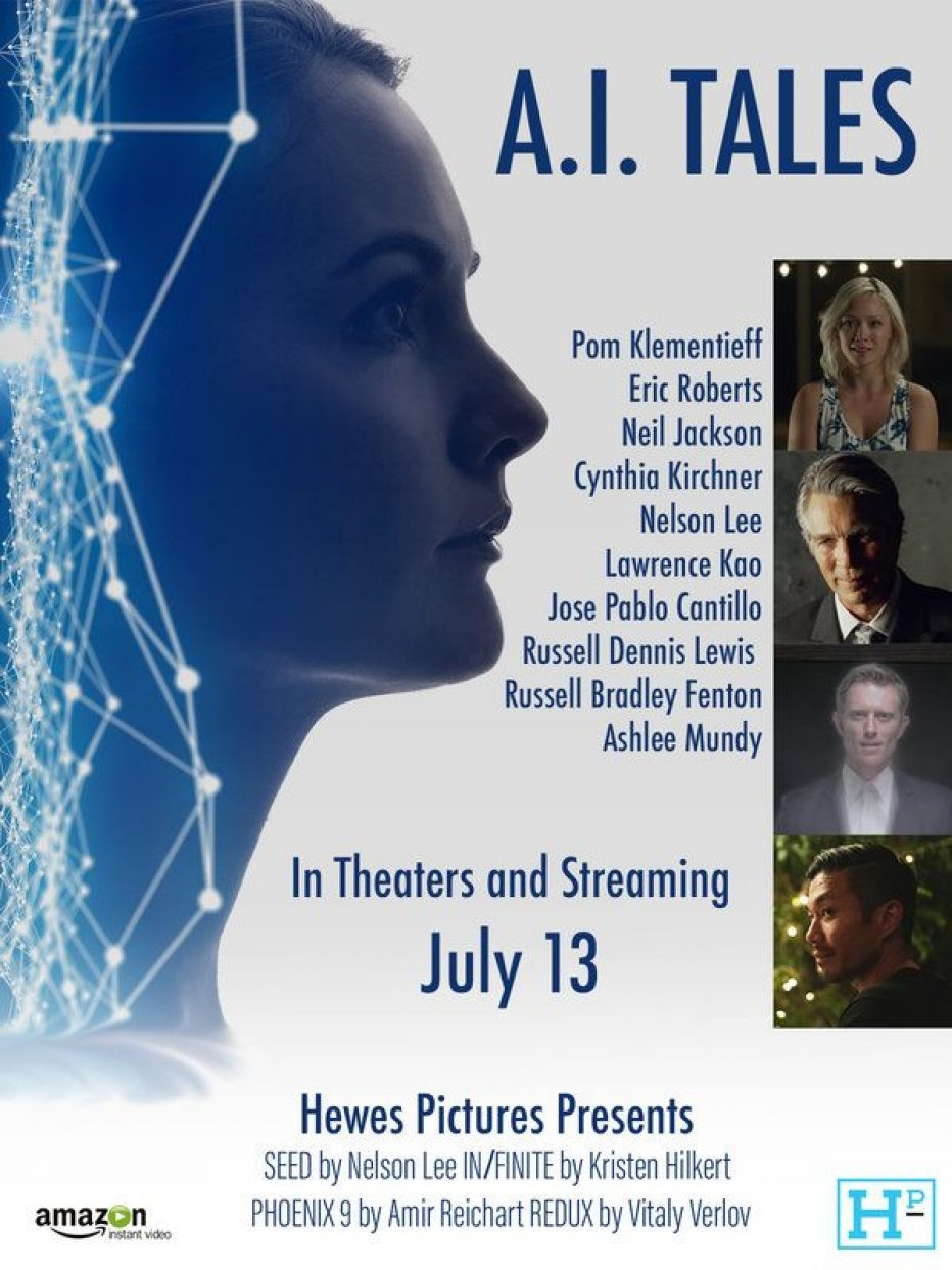 """In theatres and VOD 13th July, """"A.I TALES"""" starring Pom Klementieff (""""Guardians of the Galaxy""""), Eric Roberts, Neil Jackson (""""Westworld"""")"""