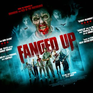 Official UK poster for horror comedy FANGED UP starring Daniel O'Reilly A.K.A Dapper Laughs! Out July 30th